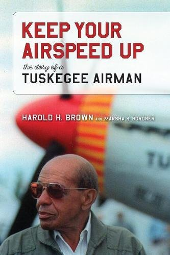 (Keep Your Airspeed Up: The Story of a Tuskegee Airman )