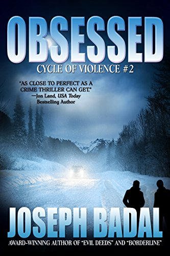 Book: Obsessed (Cycle of Violence Book 2) by Joseph Badal
