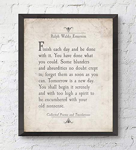Finish Each Day - Ralph Waldo Emerson Quote - ART PRINT - UNFRAMED- Literary inspirational motivational sign, Birthday - Housewarming - Christmas gift, 8x10 inches