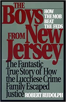 Book The Boys from New Jersey: How the Mob Beat the Feds by Robert Rudolph (1995-04-01)
