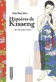 Histoires de Kisaeng, Tome 3 : Saison après saison par Kim Dong-Hwa
