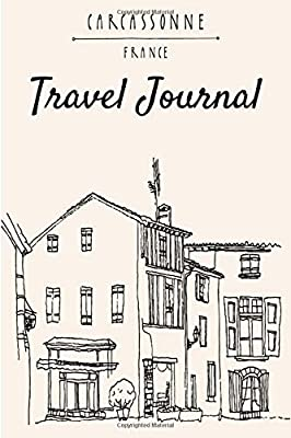 Travel Journal Carcassonne France: 6 x 9 Lined Journal, 126 pages | Journal Travel | Memory Book | A Mindful Journal Travel | A Gift for Everyone | Carcassonne |: Amazon.es: Editions, Love Carcassonne: Libros en idiomas extranjeros