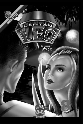 Cómic Capitán Leo-Capítulo 8-Versión Blanco y Negro: Incluye Bioencarte (Cómic Capitan Leo) (Volume 8) (Spanish Edition) ebook