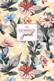 The Six-Minute Journal: A Simple Tool To Move Toward Inner Peace - Daily Grateful, Thankful, Positivity, Happiness Diary Notebook With Prompts - Floral