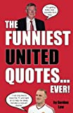 img - for The Funniest United Quotes... Ever! book / textbook / text book