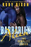 Barbarian Alien - The Complete Serial: A SciFi Alien Serial Romance (Ice Planet Barbarians) (Volume 2)