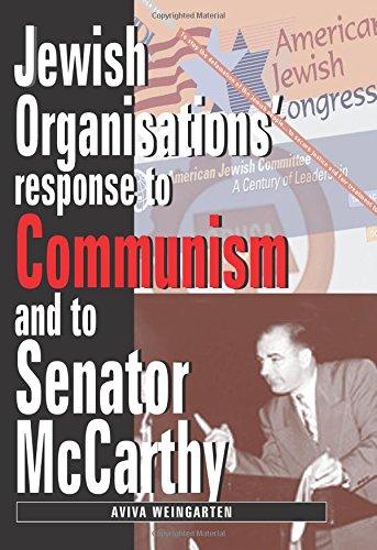Jewish Organizations Response to Communism and to Senator McCarthy Aviva Weingarten
