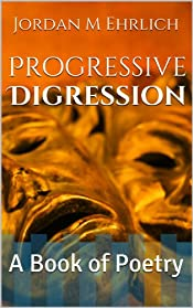 Progressive Digression: A Book of Poetry