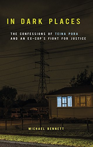In Dark Places: The Confessions of Teina Pora and an Ex-Cop's Fight for Justice (Dark Places Ebook)