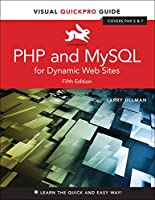 PHP and MySQL for Dynamic Web Sites: Visual QuickPro Guide, 5th Edition Front Cover