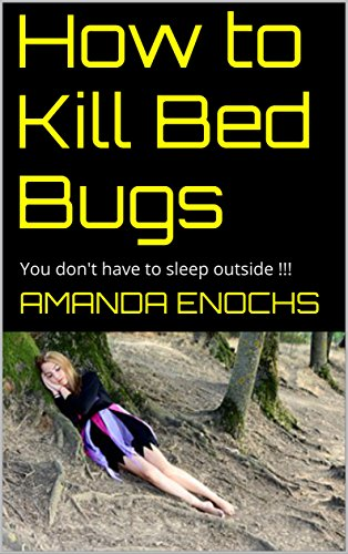 How to Kill Bed Bugs: You don