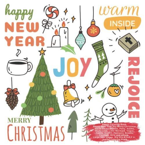 Happy Coloring Book Happy New Year Joy Merry Christmas Warm Inside Rejoice, Pony, Anime, Skull, Love, Little Mermaid, Vogue, Funny, Graffiti, ... Warm Inside Rejoice and others Doodle Book) (Christmas Vogue En Merry)