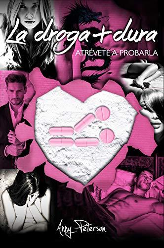 LA DROGA + DURA I: Intenta dejarla (BILOGÍA) (Spanish Edition)