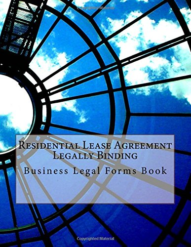Residential Lease Agreements (Residential Lease Agreement Legally Binding: Business Legal Forms Book)