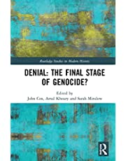 Denial: The Final Stage of Genocide?