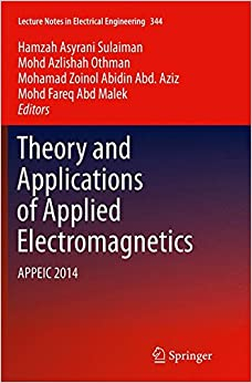 Book Theory and Applications of Applied Electromagnetics: APPEIC 2014 (Lecture Notes in Electrical Engineering)