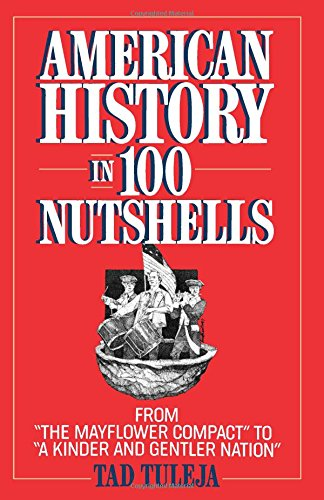 American History in 100 Nutshells: From