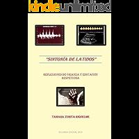 Sintonia de Latidos: Reflexiones de crianza y educación respetuosa (segunda edición)