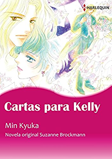 CARTAS PARA KELLY: Harlequin Comics (Harlequin Manga) (Spanish Edition)