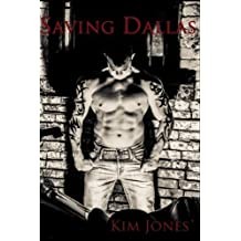 Saving Dallas (Volume 1) by Kim Jones (2013-05-13)