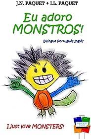 Eu adoro MONSTROS! (Bilíngue Português-Inglês) (Eu adoro! Livro 1)
