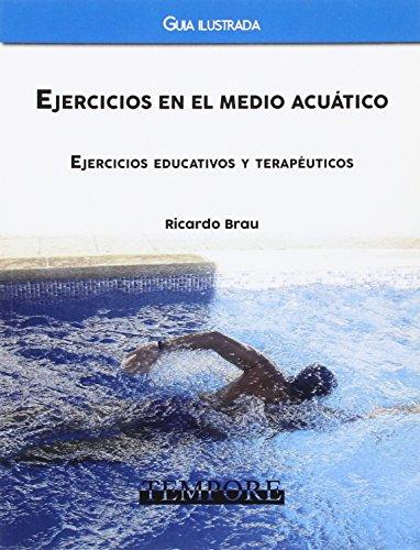 Ejercicios en el medio acuático por Ricardo A. Brau