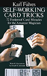 Self-working Card Tricks: 72 Foolproof Card Miracles for the Amateur Magician (Cards, Coins, and Other Magic) by Fulves, Karl (1977)