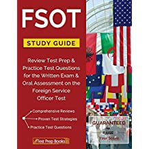 FSOT Study Guide Review: Test Prep & Practice Test Questions for the Written Exam & Oral Assessment on the Foreign Service Officer Test