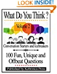 What Do You Think? Volume 2: Conversa...