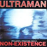 Non-Existence / Freezing Inside by Ultraman (1995-04-16)