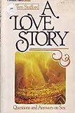 A Love Story, A. Tim Stafford, 031032971X