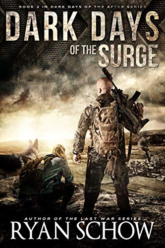 Dark Days of the Surge: A Post-Apocalyptic EMP Surival Thriller (Dark Days of the After Book 2) by [Schow, Ryan]