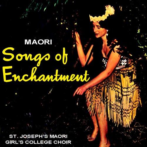 Maori Songs Of Enchantment
