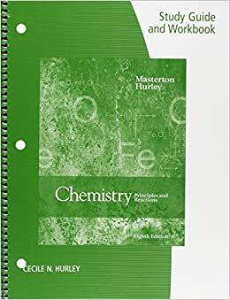 Study Guide and Workbook for Masterton/Hurley S Chemistry: Principles and Reactions, 8th