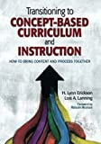 Transitioning to Concept-Based Curriculum and Instruction 1st Edition