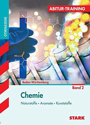 Abitur-Training - Chemie 2 Baden-Württemberg: Naturstoffe, Aromatische Verbindungen, Kunststoffe