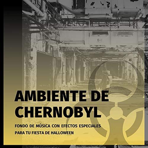 Ambiente de Chernobyl: Fondo de Música con Efectos Especiales para tu Fiesta de