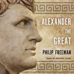 Alexander the Great | Philip Freeman