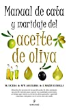 img - for Manual de cata y maridaje del aceite de oliva / Manual of olive oil pairing and tasting: Descubra Los Secretos De La Cata Del Aceite De Oliva / ... of Olive Oil Tasting (Spanish Edition) book / textbook / text book