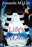 Life's a Witch (Wicked Witches of the Midwest) (Volume 8)