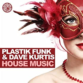 House music plastik funk dave kurtis mp3 for House music mp3