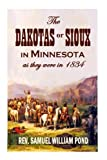 img - for The Dakotas or Sioux in Minnesota as They Were in 1834 book / textbook / text book