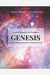 Journal Through the Scriptures: GENESIS: Finding Yourself in the Scriptures (Journal Through the Bible) Paperback