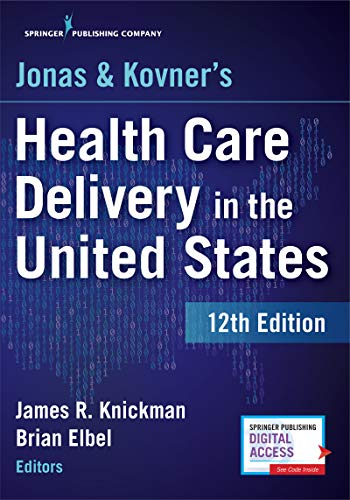 Jonas and Kovner's Health Care Delivery in the