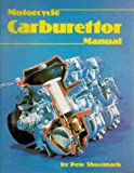 Haynes Motorcycle Carburetor Manual, Shoemark, Pete, 0856966037