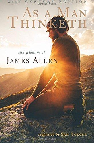 As a Man Thinketh: 21st Century Edition (The Wisdom of James Allen) pdf epub