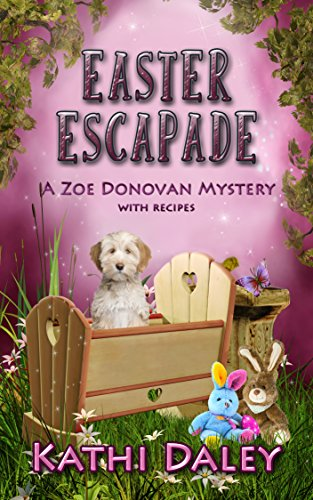 Easter Escapade (Zoe Donovan Cozy Mystery Book 24) by [Daley, Kathi]