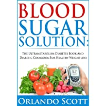 Blood Sugar Solution:The Ultra-metabolism Diabetes  Book and Diabetic Cookbook  For Healthy Weightloss