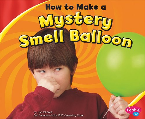 How to Make a Mystery Smell Balloon (Hands-On Science Fun) pdf epub