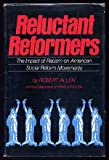 Reluctant Reformers : The Impact of Racism on American Social Reform Movements, Allen, Robert, 0882580027